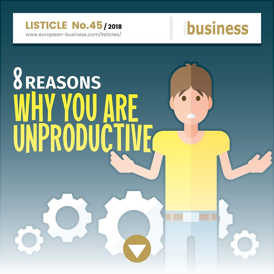 8 reasons why you are unproductive