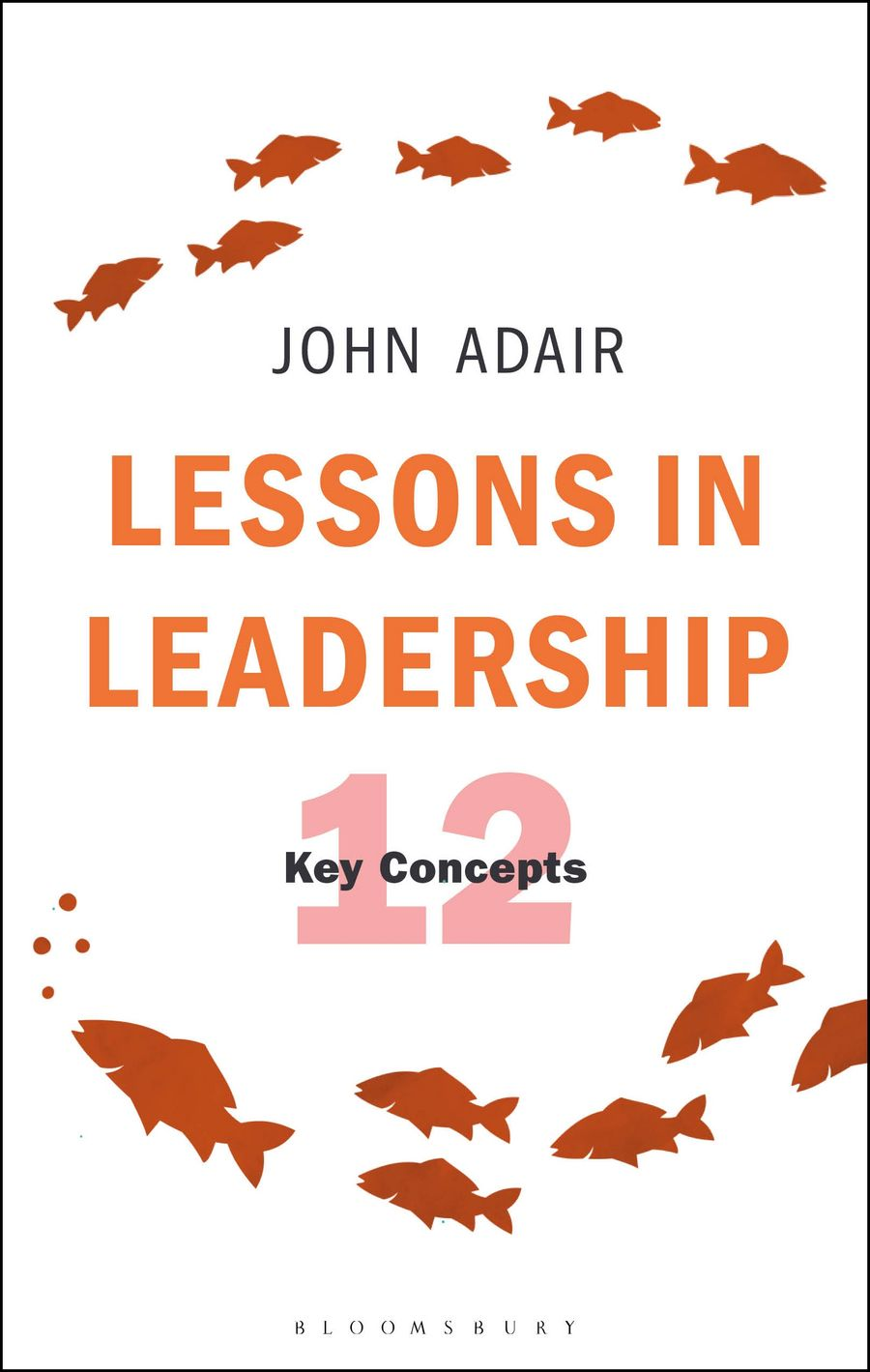 Lessons in Leadership: 12 Key Concepts