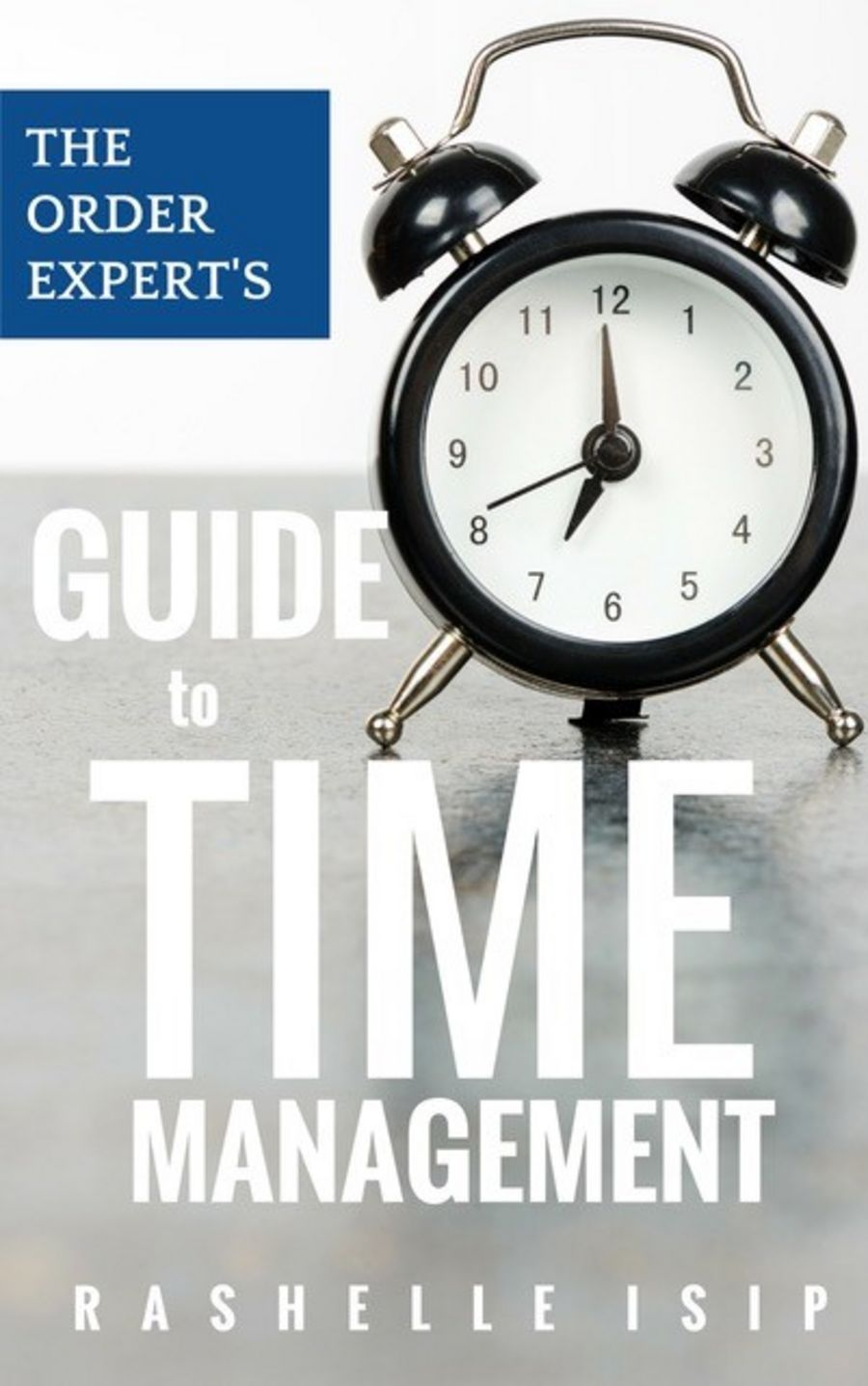 """Guide to time management"" by Rashelle Isip"