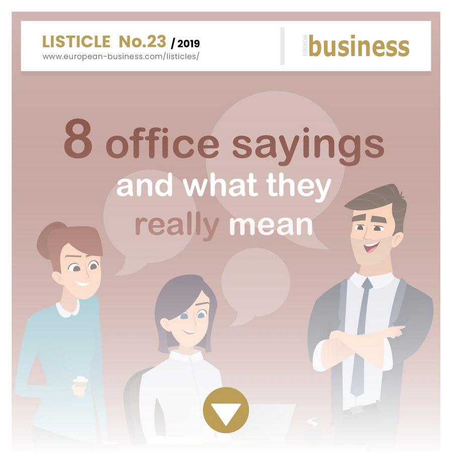 8 office sayings, and what they really mean