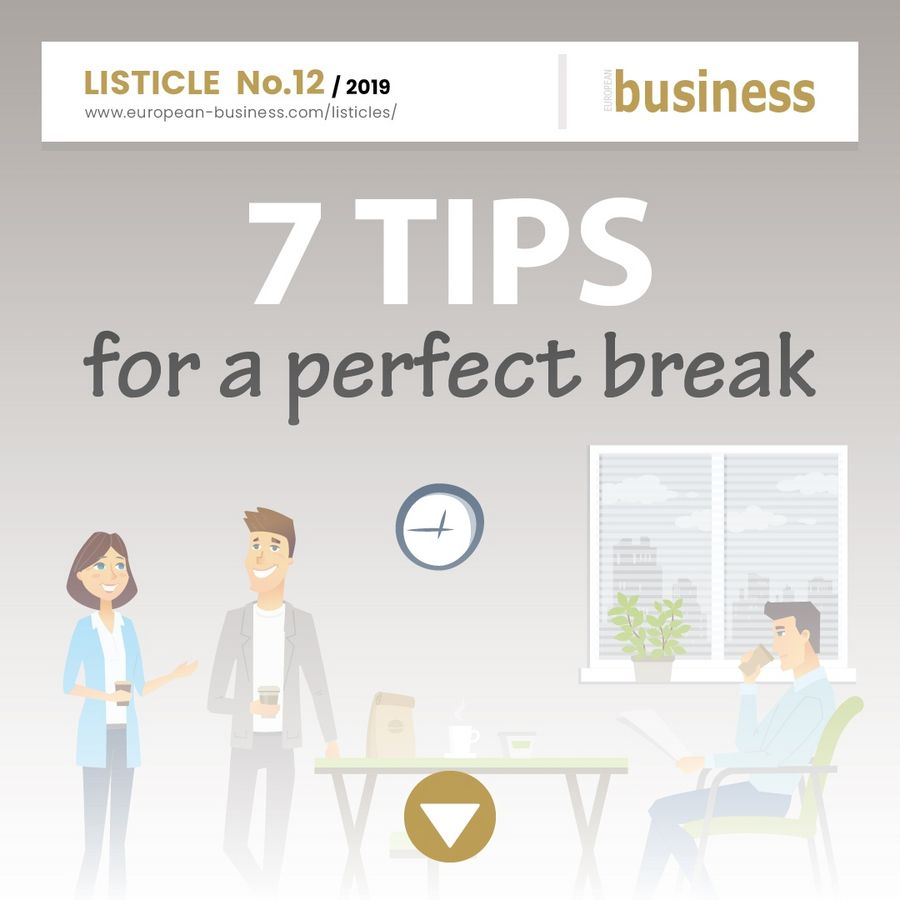 7 tips for a perfect break