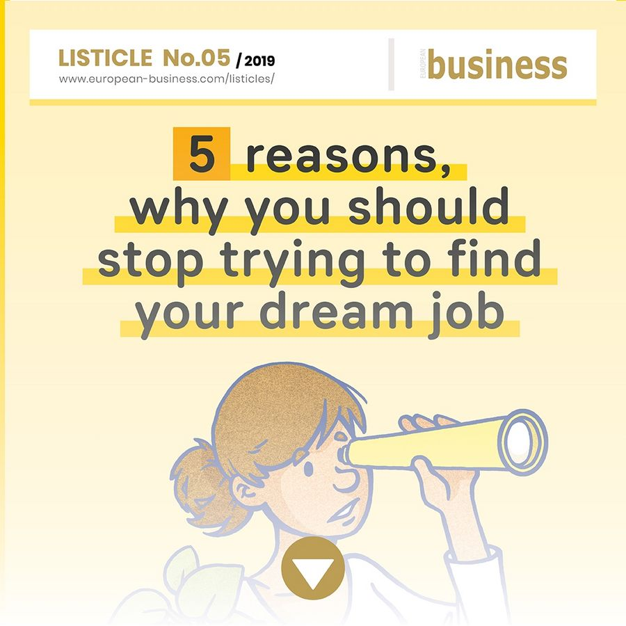 5 reasons, why you should stop trying to find your dream job
