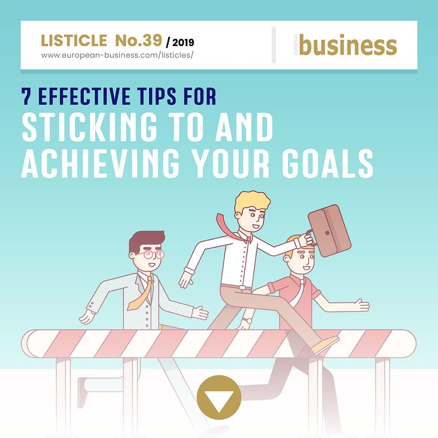 7 effective tips for sticking to and achieving your goals
